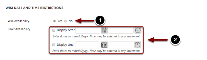 Image of  Wiki Date and Time Restrictions with the following annotations: 1.Wiki Availability: Select Yes to allow students to access the wiki.2.Limit Availability: Use the time and date selectors to select a Display After and Display Until date to limit the wiki's availability to a specific time period.