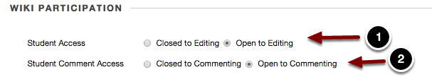 Image of Wiki Particpation with the following annotations: 1.Student Access: Select Closed to Editing to close the wiki to student editing, or select Open to Editing to allow student access to edit the wiki.2.Student Comment Access: Select Closed to Commenting to prevent students from commenting on wiki pages, or select Open to Commenting to allow students to comment on wiki pages.