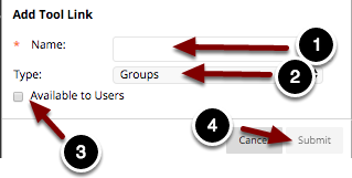 Image of the Add Tool link dialog box with the following annotations: 1.Name: Type a name for the link in this space2.Type: Select Groups from the dropdown menu.3.Available to Users: Check the box to make the link available to users.4.When finished, click the Submit button.