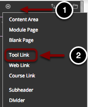 Image of the add menu item menu with the following annotations: 1.To add a link to a course tool, hover over the Add Menu Item button (the + sign).2.Select Tool Link from the menu that appears.