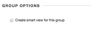 Image of Group Options with the option labeled Create Smart View For this group
