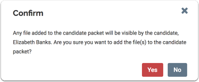 When a file is moved from an internal section to the candidate packet, the user will get a confirmation modal