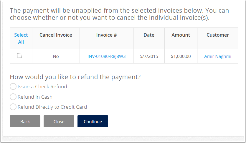 Select the Invoice(s) that you will be unapplying and refunding from and select the refund method.