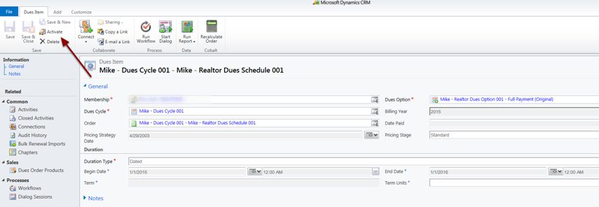 Open the dues item and click Activate in the top ribbon toolbar.