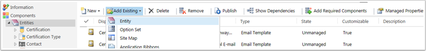 If the Entity you want to add a field to is not yet in the list you can add it by clicking Add Existing in the toolbar.