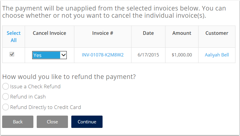 Select the Invoice(s) that payment will be unapplied and refunded from and decide whether or not to cancel the invoice.