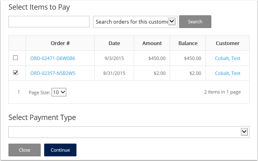 Select the order or orders you wish to pay and select payment type.