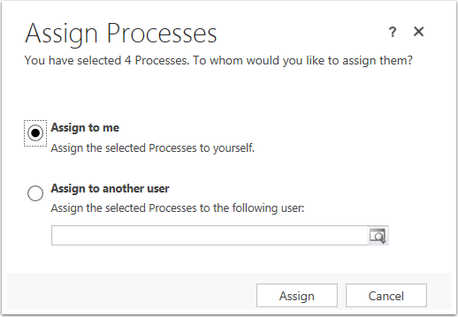 In the pop up select assign to me or assign to another user and click assign.