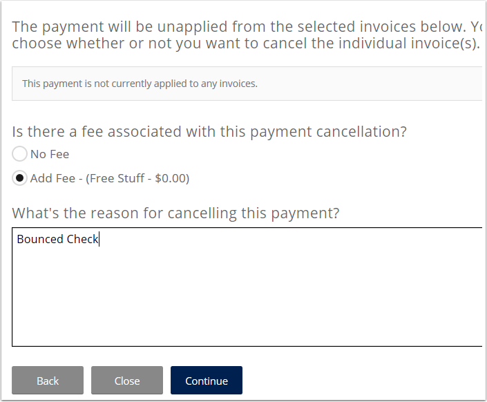 For a bounced check you will then select the fee if you choose to charge it and type Bounced Check as the cancellation reason.