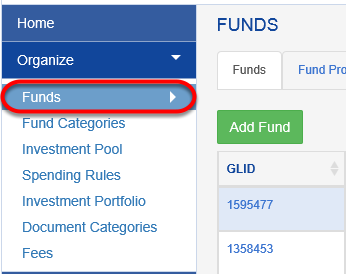 To add the Opt In/Opt Out code to existing funds, Go to ORGANIZE > FUNDS.