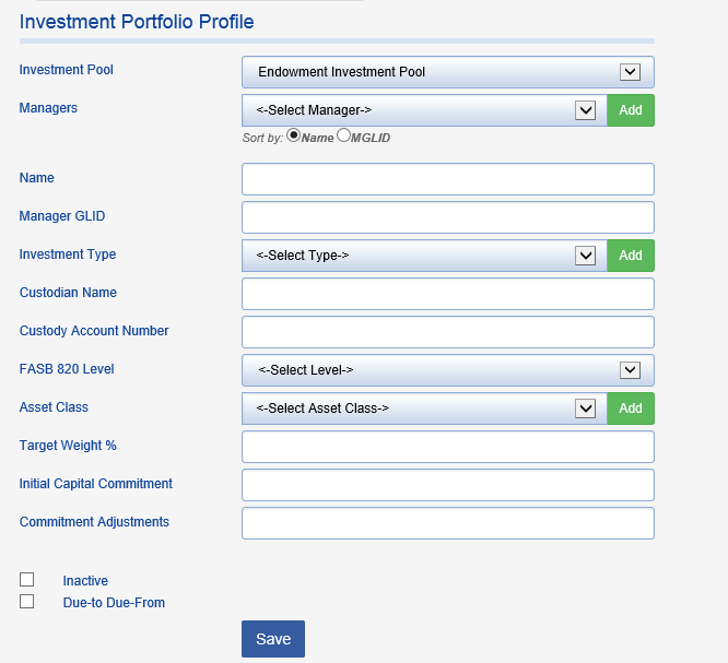 Fill out the fields below to create a new investment manager record.  Please note that INVESTMENT POOL, NAME, MANAGER GLID, INVESTMENT TYPE, FASB 820 LEVEL, and ASSET CLASS are required fields.