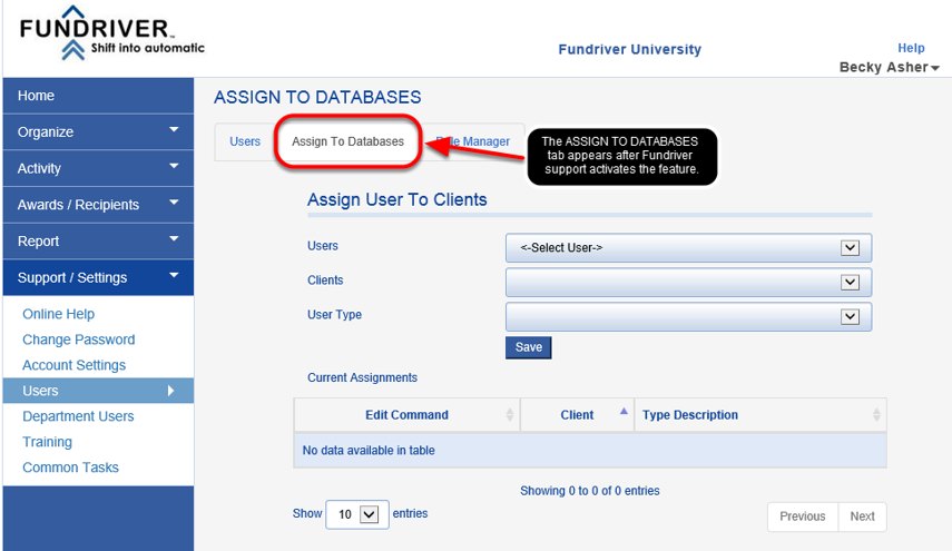 Once Fundriver Support has activated your ASSIGN TO DATABASES setting, you will see a new tab appear on your USERS screen.