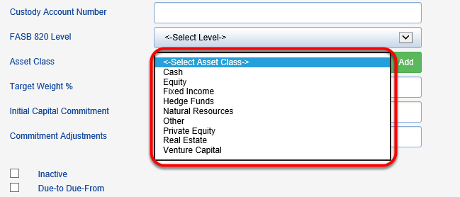 Check the ASSET CLASS drop down to make sure the addition registered in your database.