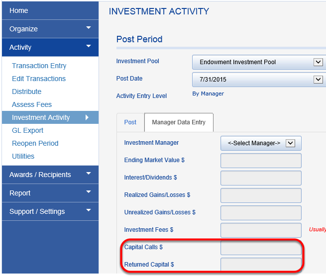 Adjustments are made through entry to the CAPITAL CALLS and RETURNED CAPITAL fields of the INVESTMENT ACTIVITY > MANAGER DATA ENTRY screen, shown below.