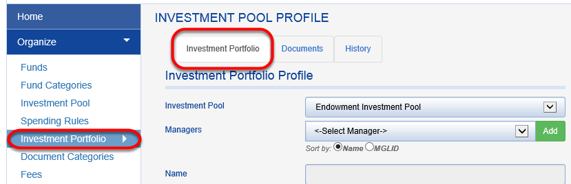 The INVESTMENT POOL PROFILE can be found in ORGANIZE > INVESTMENT PORTFOLIO on the INVESTMENT PORTFOLIO tab.