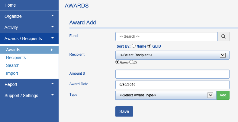 Once a recipient has been added, an award can be attached to that recipient.  Choose the FUND, RECIPIENT, AMOUNT, AWARD DATE, and TYPE.