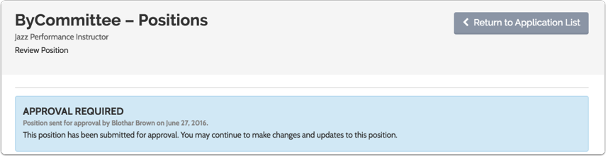 The position creator will still be able to review and make changes to the position while awaiting approval