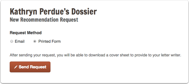"""Select """"Printed Form"""" if your recommender will be sending a hard copy of your letter directly to Interfolio"""