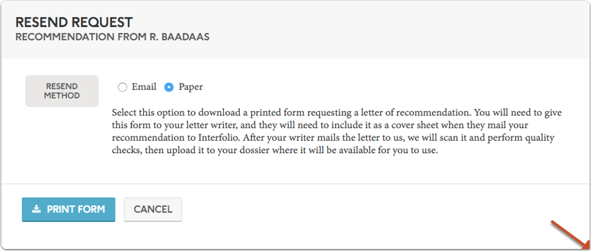 "If you choose ""Paper,"" you can download a printed form to send to your writer requesting a letter of recommendation"