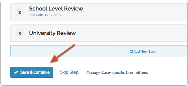 """Click """"Save & Continue"""" when you are finished adding case review steps and committees."""