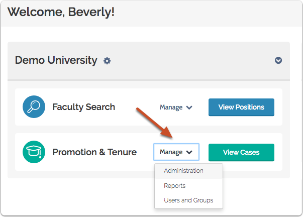 "Click ""Manage"" on your Promotion and Tenure dashboard, and select ""Administration"" from the dropdown list"
