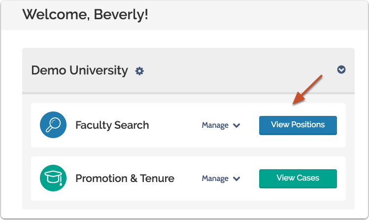 "From your Dashboard, scroll over ByCommittee Faculty Search and select ""View Positions"""