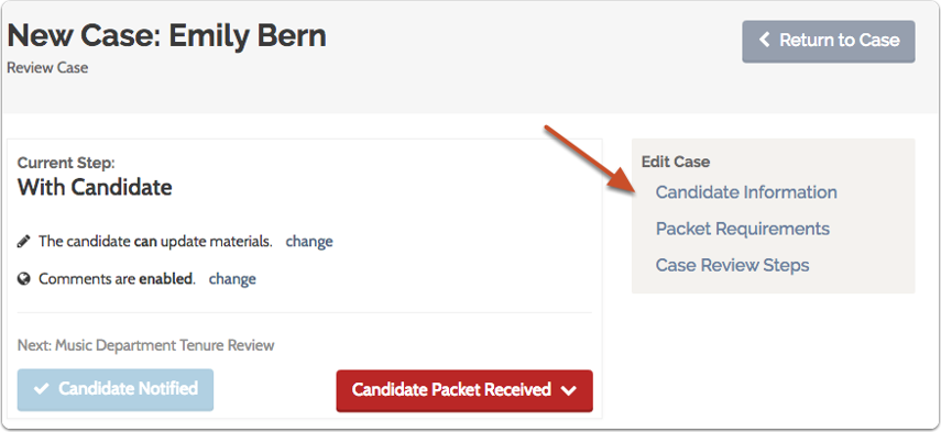 "You can also access this page of a case by selecting ""Candidate Information"" from the ""Edit Case"" menu"
