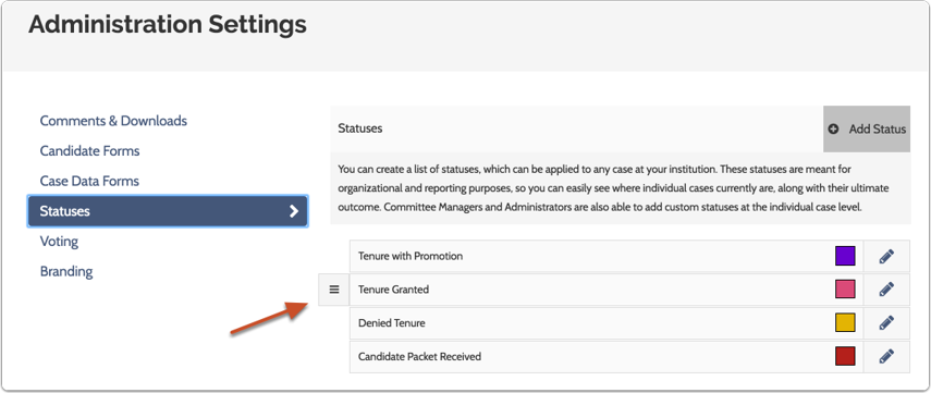 To reorder the list, hover over a status and drag and drop to change its order in the list