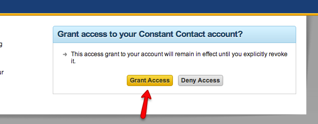 "You will be taken to the ConstantContact site. Sign in and click ""Grant Access"""