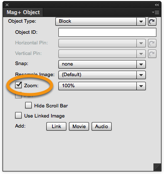 "In the Mag+ Object Panel, check the box next to ""Zoom"".<br />"