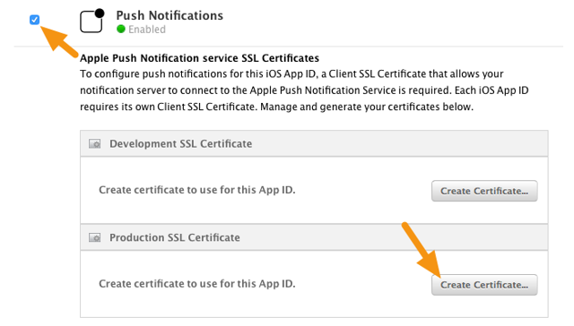 "Place a checkmark next to ""Push Notifications"" and then, under Production SSL Certificate, click on the ""Create Certificate"" button."