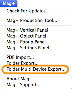 "With no InDesign documents open, Go to the Mag+ Menu and select ""Folder Multi-Device Export..."""