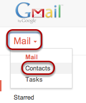 In your Gmail account, select Mail, and then contacts, on the top left corner of the window.