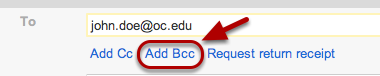 "Display the ""Add Bcc"" field by clicking on the link next to ""Add Cc""."