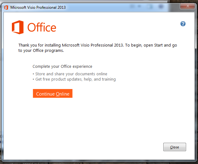 You are Finished Installing; Visio 2013 Will Now Appear in Your Programs Folder