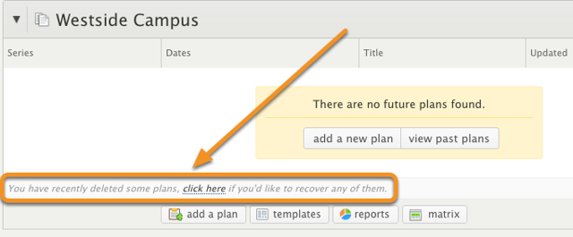 To recover deleted plans, click the prompt Click Here underneath all your current plans.