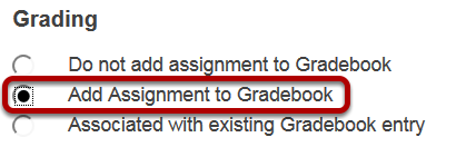 Option 1: Select Add Assignment to Gradebook.