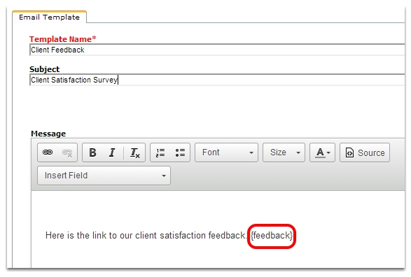 Set the templates name, subject and message. Enter the {feedback} field where you would like the field to appear.