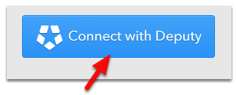 To integrate your Deputy account, click Connect with Deputy button