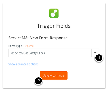 Select the form type you want to trigger from then click Save + Continue