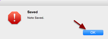 "Once the Alert has been saved you will be promoted with a ""note saved"" dialog message. Click the Ok Button"