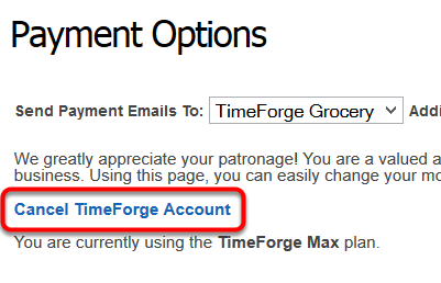 "Click ""Cancel TimeForge Account""."