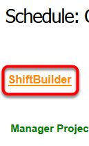 Open the ShiftBuilder.