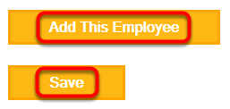 "Click ""Save"" or ""Add This Employee""."