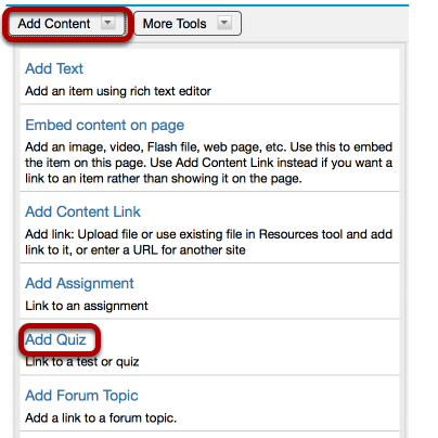 To add an assessment (i.e. tests or quizzes), click Add Content / Add Quiz.