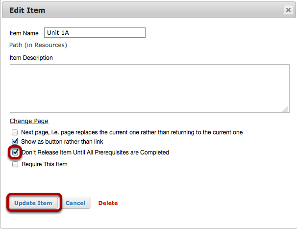 Check Don't Release Item Until All Prerequisites are Completed, then click Update Item.