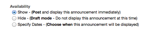 Select when the Announcement will be displayed.