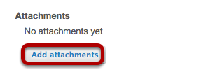 Click Add Attachments if you want to attach a file to the Forum.