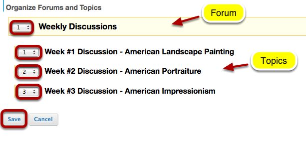 Select the appropriate number next to the Forum or Topic, then click Save.