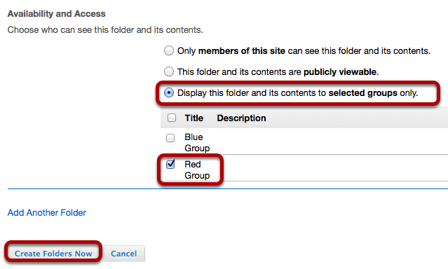 Under Availability and Access, select Display folder to Group, select the group name, then click Create Folders Now.